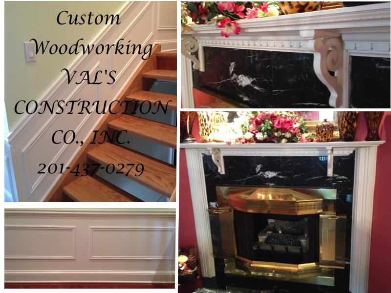 CARPENTRY CUSTOM MANTELS WOOD PANELS TRIM MOLDINGS DONE BY VAL'S CONSTRUCTION