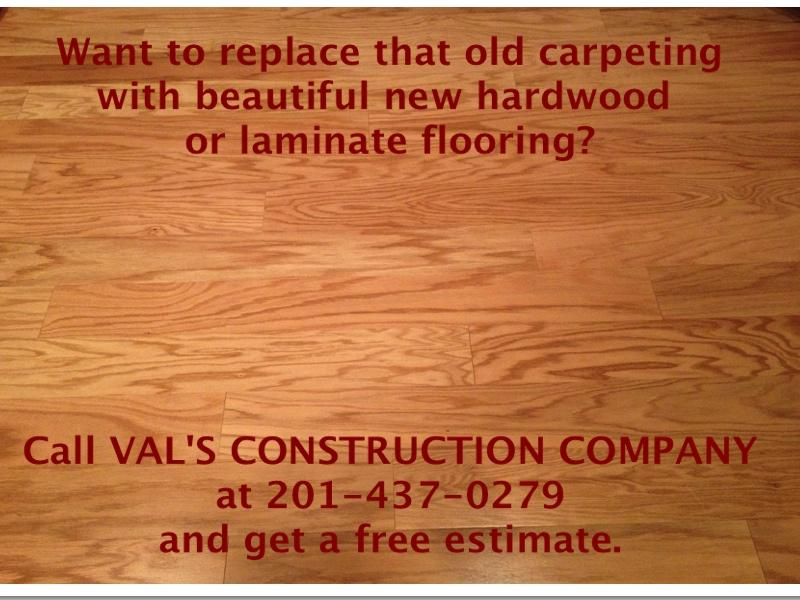 HARDWOOD FLOORING AND LAMINATE FLOORING DONE BY VAL'S CONSTRUCTION COMPANY