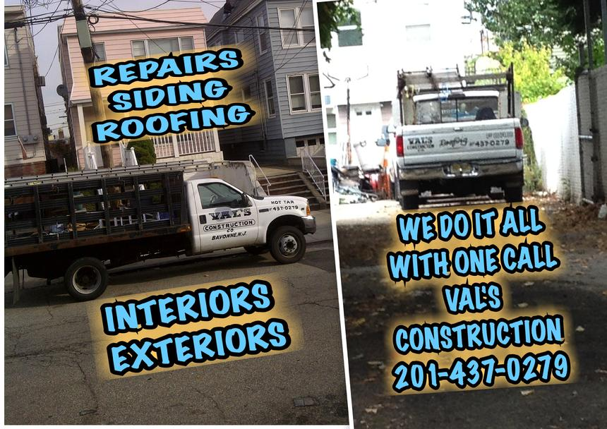 REPAIRS SIDING ROOFING INTERIOR AND EXTERIORS DONE BY VAL'S CONSTRUCTION COMPANY