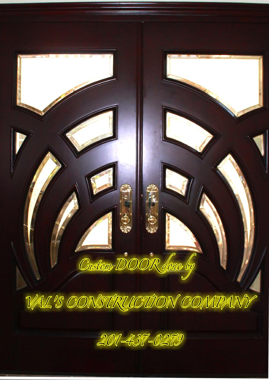 CUSTOM ENTRY DOORS DONE BY VAL'S CONSTRUCTION COMPANY