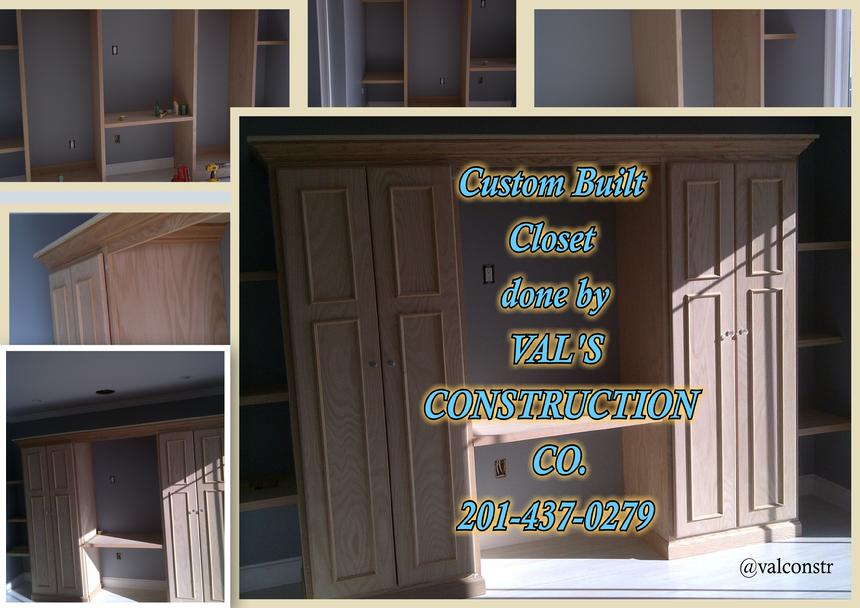 CUSTOM BUILT CLOSET DONE BY VAL'S CONSTRUCTION COMPANY