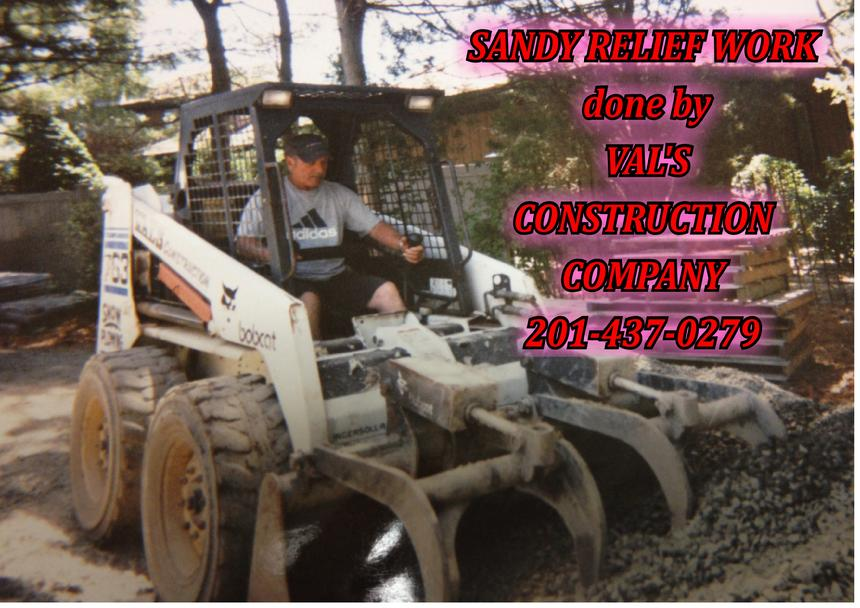 SANDY RELIEF WORK DONE BY VAL'S CONSTRUCTION COMPANY
